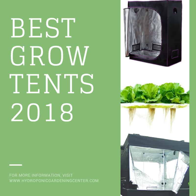 Best Grow Tents 2018 - Hydroponicgardeningcenter.com